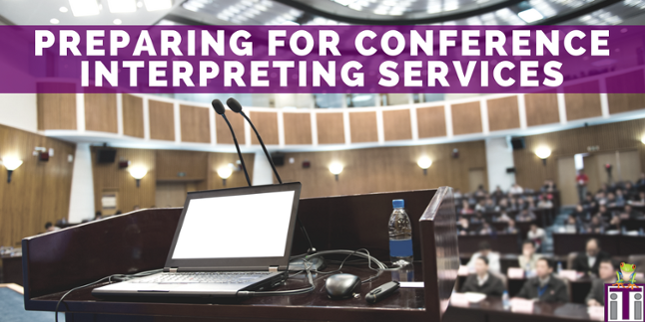 10 Tips: Preparing for Conference Interpreting Services