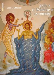 Jesús y el Espíritu: La unción