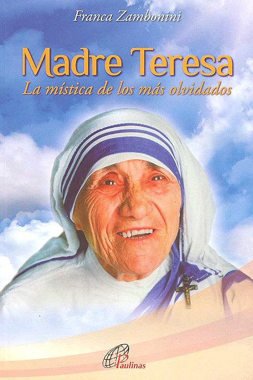 Madre Teresa La mística de los más olvidados