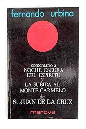 Comentario a Noche Oscura del Espíritu y la subida al monte Carmelo de S. J.C