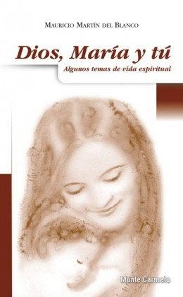 Dios, María y tú: Algunos temas de vida espiritual