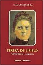 Teresa de Lisieux genialidades y sorpresas