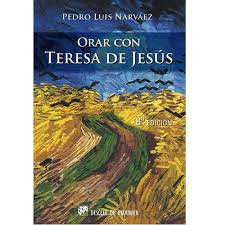 Orar con Teresa de Jesús