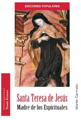 Santa Teresa de Jesús, madre de los espirituales