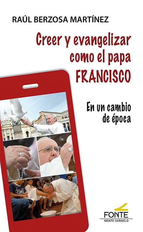 Creer y evangelizar como el Papa Francisco