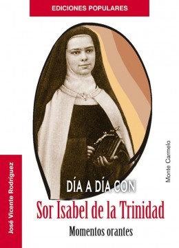 Día a día con Sor Isabel de la Trinidad