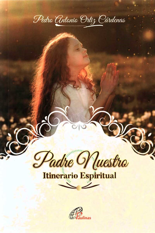 Padre Nuestro ( Itinerario Espiritual)