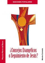 ¿Consejos Evangélicos o seguimiento a Jesús?