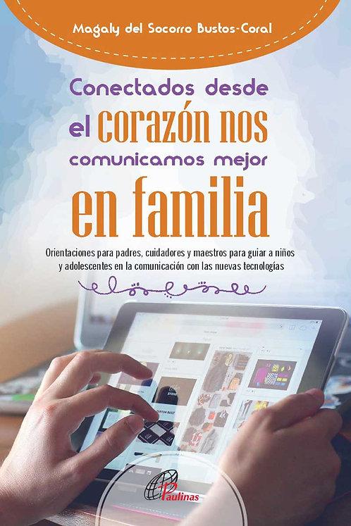 Conectados desde el corazón nos comunicamos mejor en familia