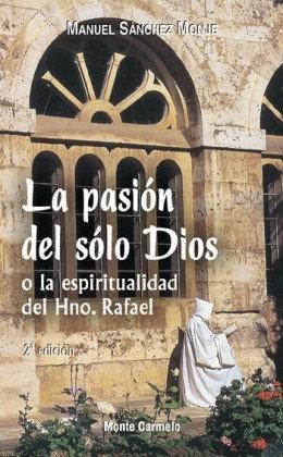 La pasión del sólo Dios