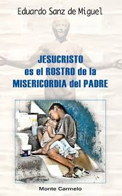 JESUCRISTO es el ROSTRO de la MISERICORDIA del PADRE