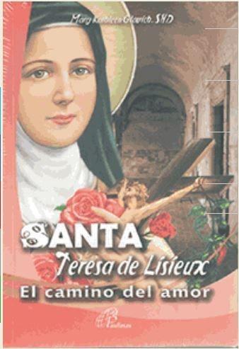 Santa Teresa de Lisieux el camino del amor