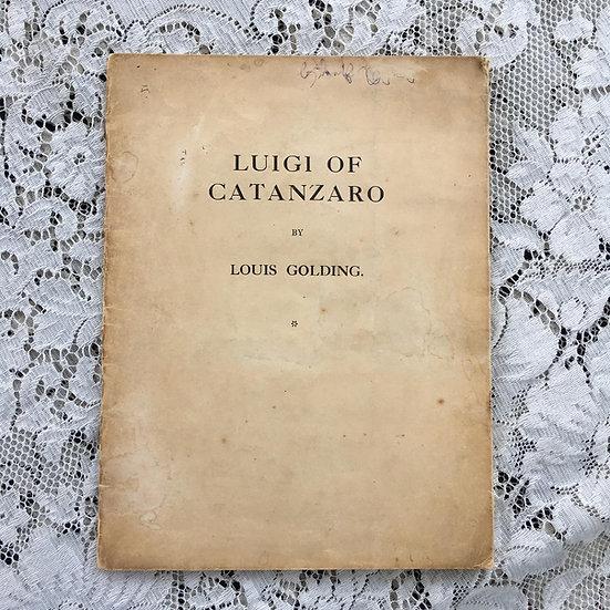 Golding, Louis. Luigi of Catanzaro.