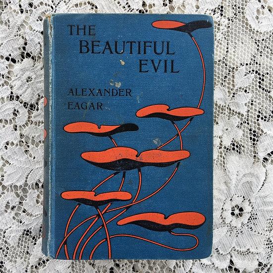 Eagar, Alexander. The Beautiful Evil.