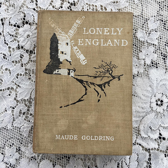Goldring, Maude. Lonely England.