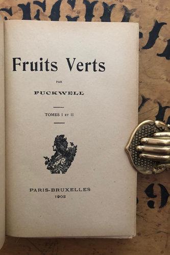 FUCKWELL [Alphonse Momas]. [EROTICA] Fruits Verts.