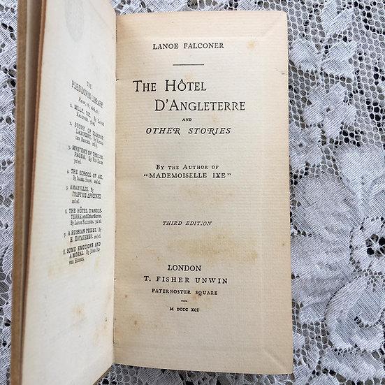 Falconer, Lanoe, The Hotel D'Angleterre & Other Stories.