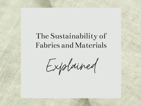 The Sustainability of Fabrics and Materials Explained