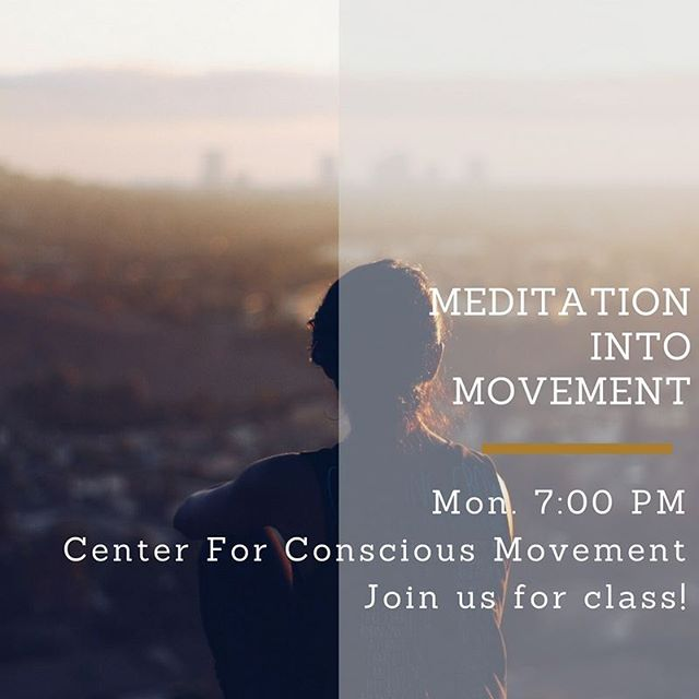 MEDITATION INTO MOVEMENT CANDLELIT Mondays 7-8pm