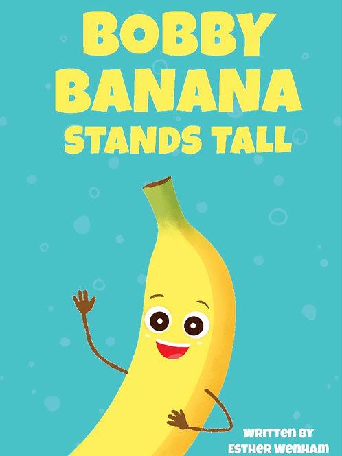 Bobby Banana Stands Tall