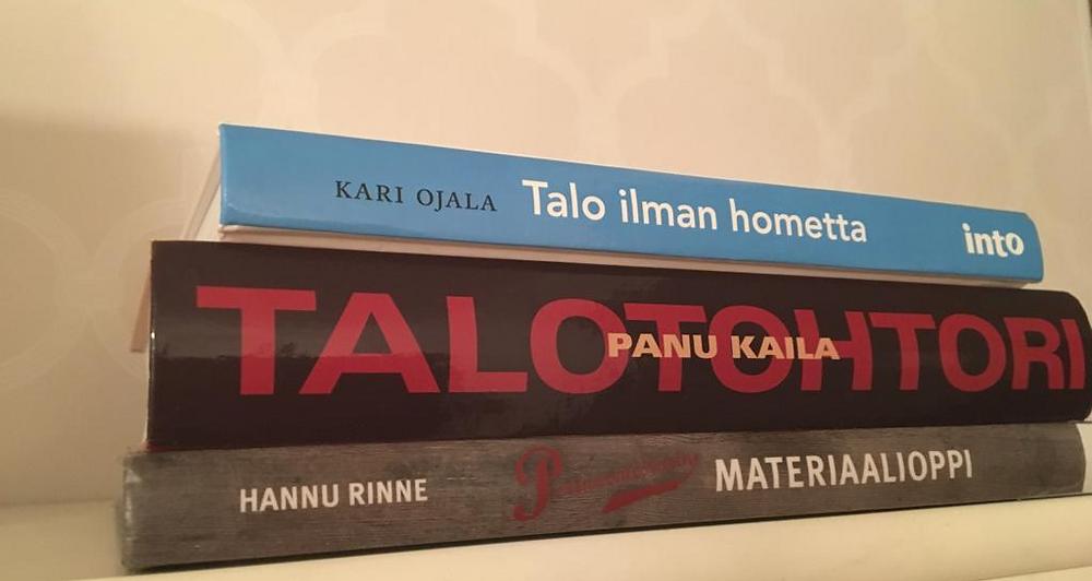 Kaila: Talotohtori, Ojala: Talo ilman hometta, Rinne: Perinnemestarin materiaalioppi