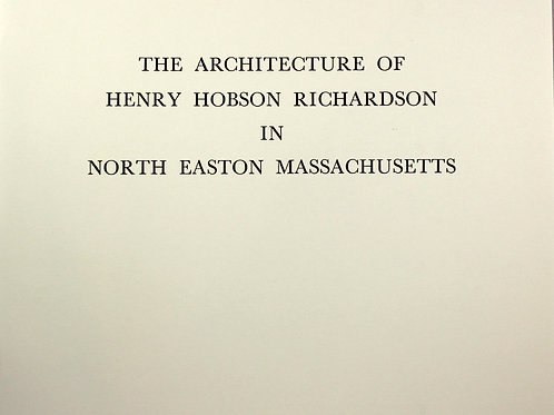 The Architecture of H. H. Richardson in No. Easton