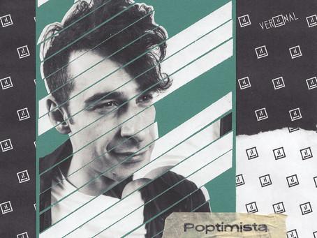 """Veronal e la sua visione """"Poptimista"""""""