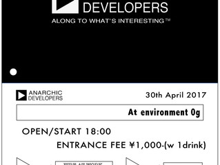 4/30<br>ANARCHIC DEVELOPERS<br>      @environment 0g ,Osaka <br>