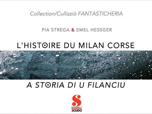 L'HISTOIRE DU MILAN CORSE - A STORIA DI U FILANCIU