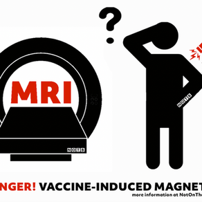 IS SOMEONE EXHIBITING VACCINE-INDUCED MAGNETISM SAFE TO HAVE AN MRI SCAN?