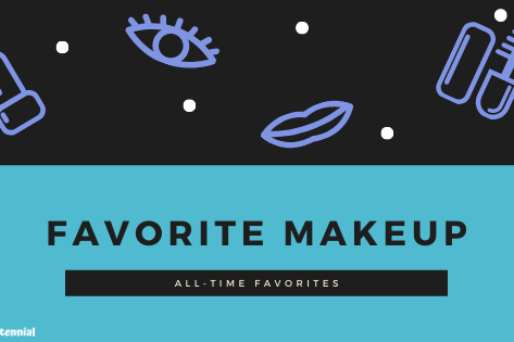 My All-Time Favorite Makeup You Need To Try