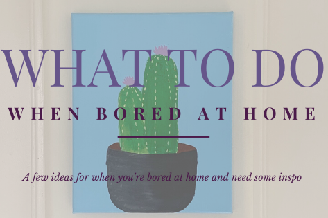 Activities To Do When Bored At Home