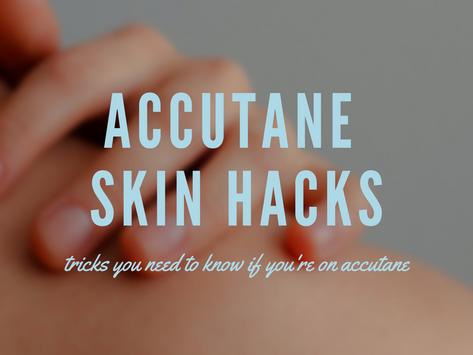 Favorite Accutane Hacks (Face, Body, Makeup...)