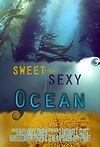 Sweet, Sexy Ocean. An original film by Alexander Finden.