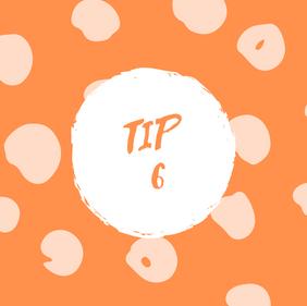Tip 6.