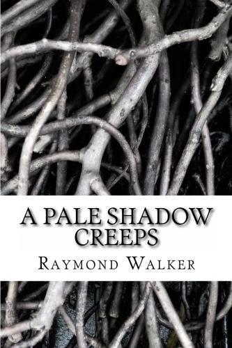 A Pale Shadow Creeps.