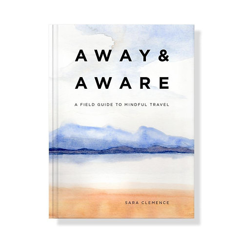 Away and Aware Travel Guide Book
