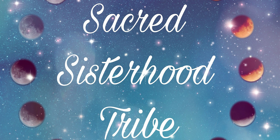 Sacred Sisterhood New Moon Healing Circle