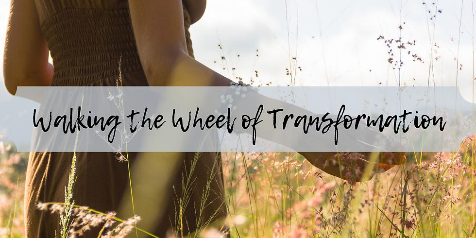 Walking the Wheel of Transformation