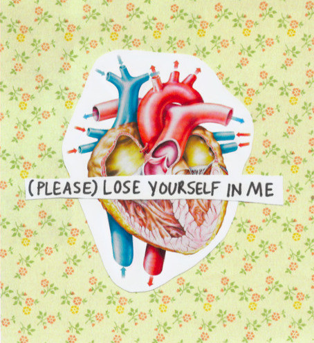 please lose yourself in me
