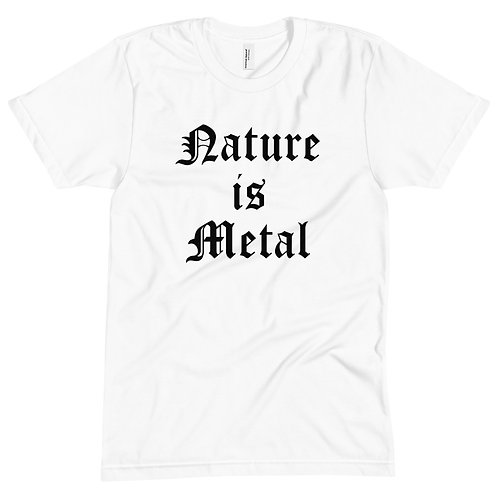 Nature is Metal White Tee