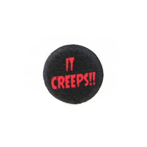 It Creeps!
