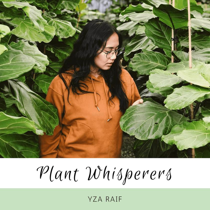 Plant Whisperers: Yza Raif