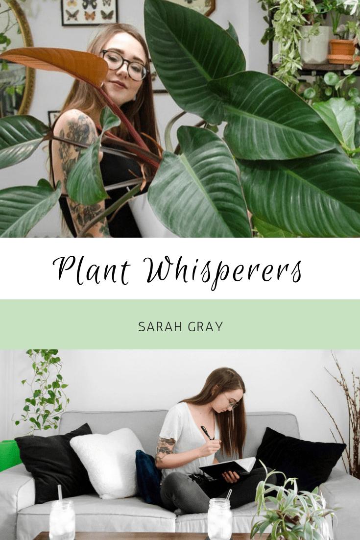Plant Whisperers: Sarah Gray