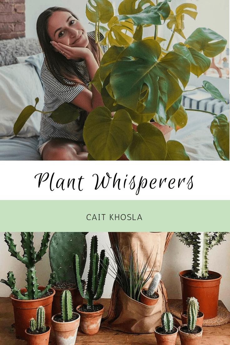 Plant Whisperers: Cait Khosla