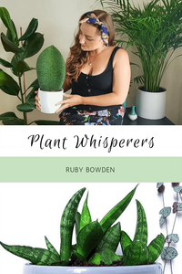Plant Whisperers: Ruby Bowden