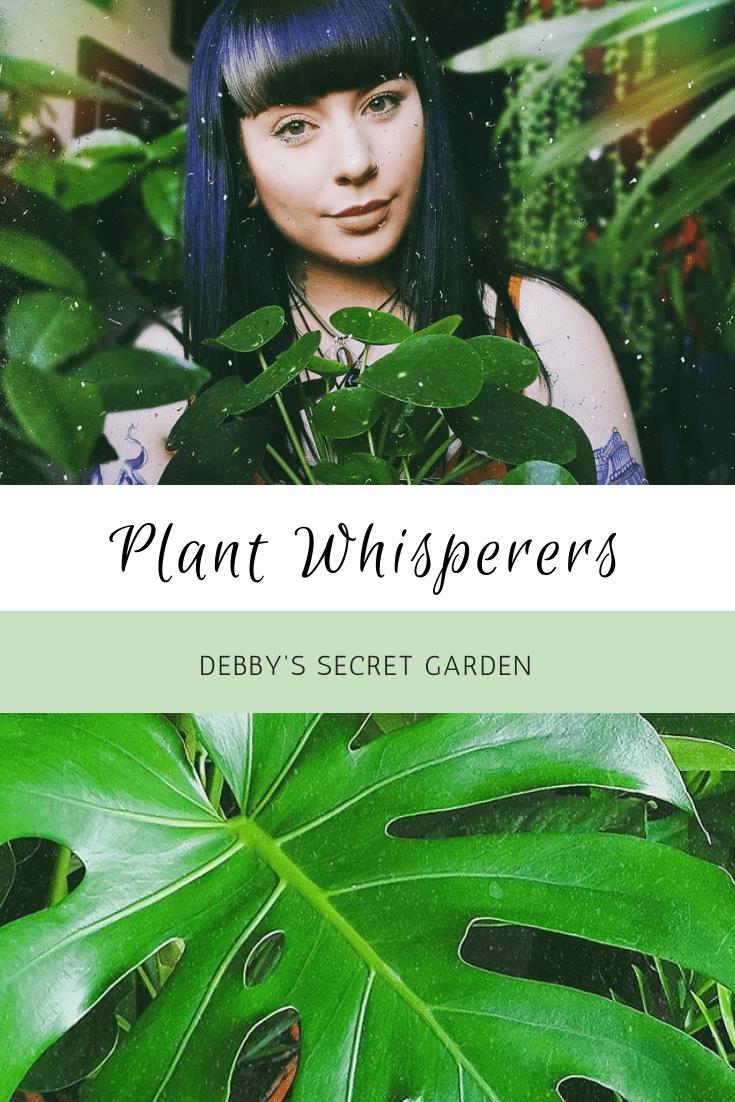 Plant Whisperers: Debby's Secret Garden