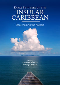 Early Settlers of the InsularCaribbean: Dearchaizing th Archaic