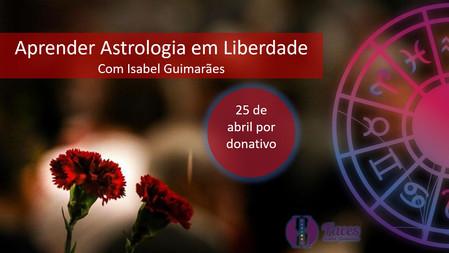 Aprender Astrologia em Liberdade - 25 de abril - por donativo   OnLine