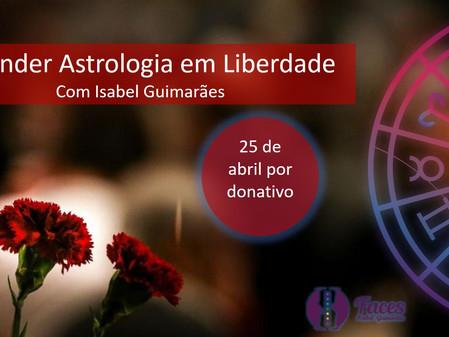 Aprender Astrologia em Liberdade - 25 de abril - por donativo | OnLine
